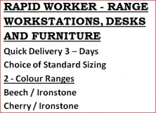 Rapid Worker Range Of Furniture. Quick Delivery 3 Days