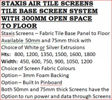 Staxis Air Tile Screens. Bottom Tile 300mm Off Floor